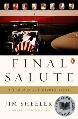 Final Salute: A Story of Unfinished Lives - Sheeler, Jim
