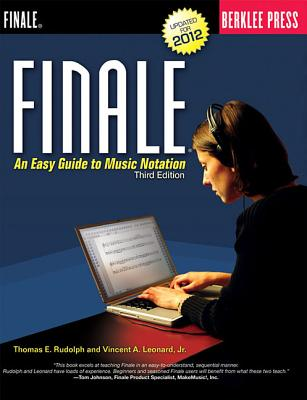 Finale: An Easy Guide to Music Notation - Third Edition - Rudolph, Thomas E