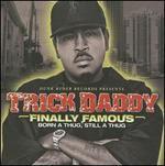 Finally Famous: Born a Thug, Still a Thug [Clean]