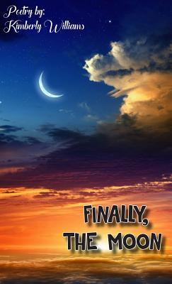 Finally, the Moon - Williams, Kimberly