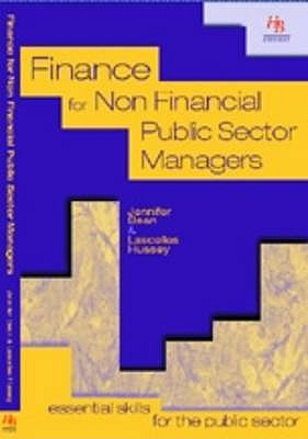 Finance for Non-Financial Public Sector Managers: Essential Skills for the Public Sector - Bean, Jennifer, and Hussey, Lascelles