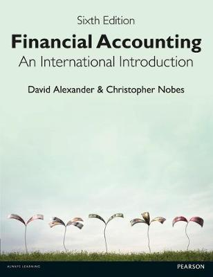 Financial Accounting 6th Edition: An International Introduction - Alexander, David, and Nobes, Christopher