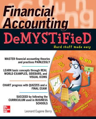 Financial Accounting Demystified - Berry, Leonard Eugene