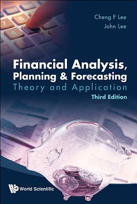 Financial Analysis, Planning and Forecasting: Theory and Application (Third Edition) - Lee, Cheng-Few, and Lee, John C