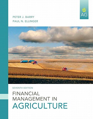 Financial Management in Agriculture - Barry, Peter, and Ellinger, Paul