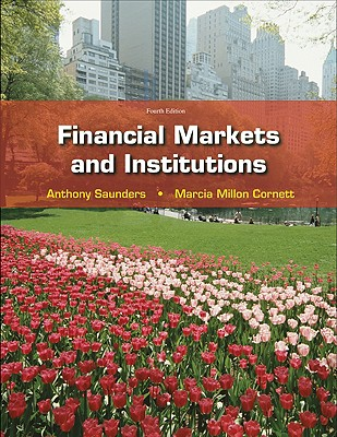 Financial Markets and Institutions - Saunders, Anthony, and Cornett, Marcia Millon