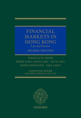 Financial Markets in Hong Kong - Arner, Douglas W., and Hsu, Berry, and Johnstone, Syren