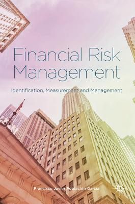 Financial Risk Management 2016: Identification, Measurement and Management - Poblacion Garcia, Francisco Javier