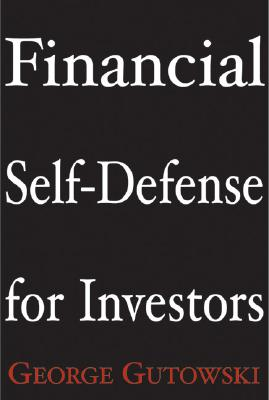 Financial Self-Defense for Investors - Gutowski, George