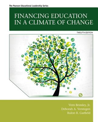 Financing Education in a Climate of Change - Brimley, Vern R., Jr., and Verstegen, Deborah A., and Garfield, Rulon R.