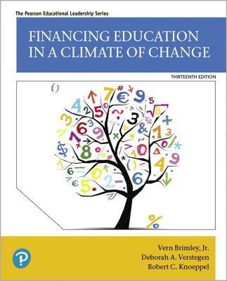 Financing Education in a Climate of Change - Brimley, Vern, and Verstegen, Deborah, and Knoeppel, Robert