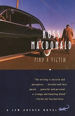 Find a Victim: A Lew Archer Novel - MacDonald, Ross