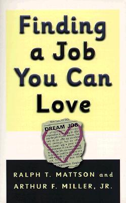 Finding a Job You Can Love - Mattson, Ralph T