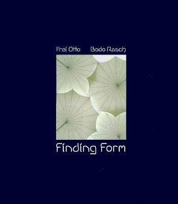 Finding Form: Towards an Architecture of the Minimal - Otto, Frei, and Rasch, Bodo