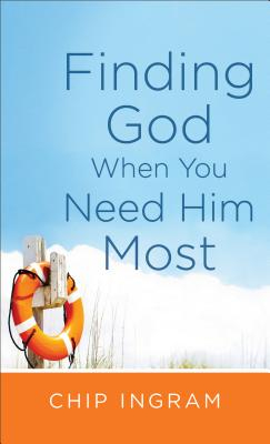 Finding God When You Need Him Most - Ingram, Chip, Th.M.