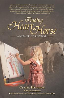 Finding Heart Horse: A Memoir of Survival - Hitchon, Claire