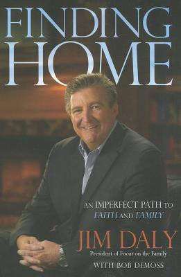 Finding Home: An Imperfect Path to Faith and Family - Daly, Jim
