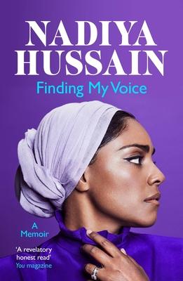 Finding My Voice: Nadiya's honest, unforgettable memoir - Hussain, Nadiya