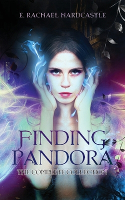 Finding Pandora: The Complete Collection - Hardcastle, E Rachael