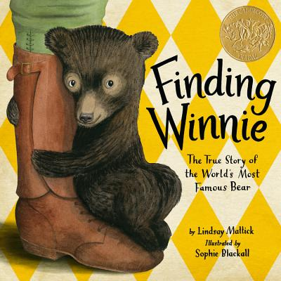 Finding Winnie: The True Story of the World's Most Famous Bear - Mattick, Lindsay