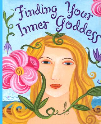 Finding Your Inner Goddess - Morris, Janet Terban (Compiled by)