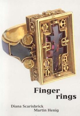 Finger Rings: Ancient to Modern - Scarisbrick, Diana, and Fenton, James, Professor (Contributions by), and Henig, Martin (Contributions by)