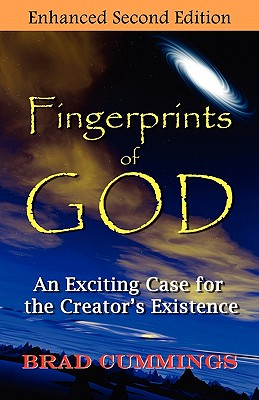 Fingerprints of God: An Exciting Case for the Creator's Existence - Cummings, Brad