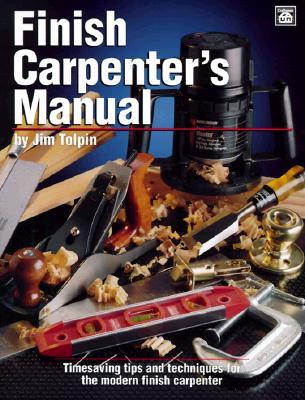 Finish Carpenter's Manual - Tolpin, Jim