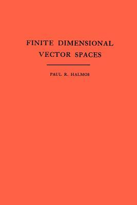 Finite Dimensional Vector Spaces - Halmos, Paul R