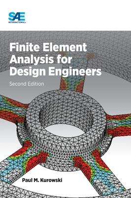 Finite Element Analysis for Design Engineers - Kurowski, Paul M.