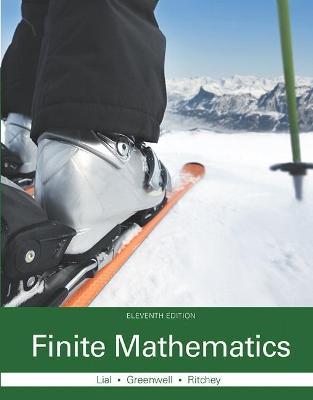 Finite Mathematics - Lial, Margaret L., and Greenwell, Raymond N., and Ritchey, Nathan P.