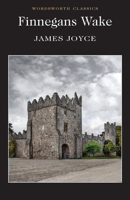 Finnegans Wake - Joyce, James, and Platt, Len, Professor (Introduction by), and Carabine, Keith, Dr. (Series edited by)