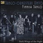 Finnish Tango: Y�n Tummat Slivet [Dark Wings Of The Night]