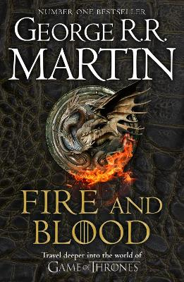 Fire and Blood: 300 Years Before a Game of Thrones (A Targaryen History) - Martin, George R.R.