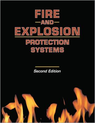 Fire and Explosion Protection Systems - Lindeburg, Michael R, Pe