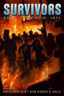 Fire: Chicago, 1871 - Duey, Kathleen, and Bale, Karen A