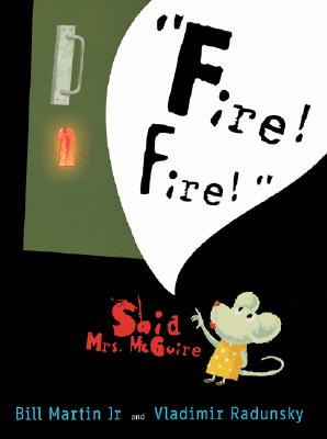 Fire! Fire! Said Mrs. McGuire - Martin, Bill, Jr.