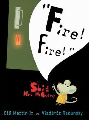 """""""fire! Fire!"""" Said Mrs. McGuire - Martin Jr, Bill"""