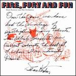 Fire, Fury & Fun