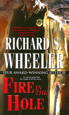Fire in the Hole - Wheeler, Richard S