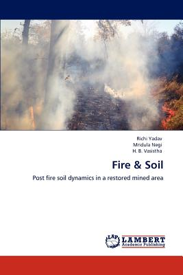Fire & Soil - Yadav, Richi, and Negi, Mridula, and Vasistha, H B