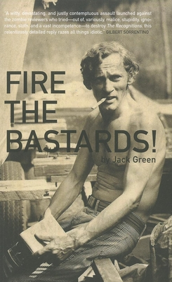 Fire the Bastards! - Green, Jack, and Moore, Steven (Introduction by)