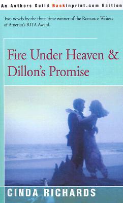 Fire Under Heaven & Dillon's Promise - Richards, Cinda