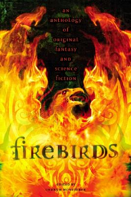 Firebirds: An Anthology of Fantasy and Science Fiction - November, Sharyn (Editor)