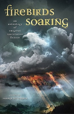 Firebirds Soaring: An Anthology of Original Speculative Fiction - Farmer, Nancy, and Springer, Nancy, and Yolen, Jane