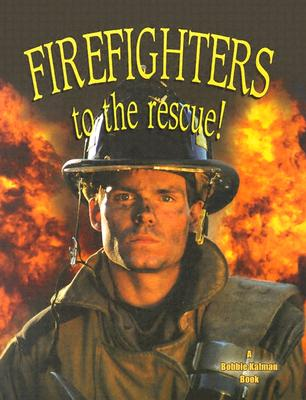 Firefighters to the Rescue - Kalman, Bobbie