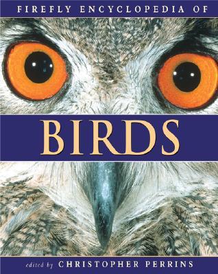 Firefly Encyclopedia of Birds - Perrins, Christopher (Editor)