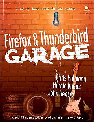 Firefox and Thunderbird Garage - Hofmann, Chris, and Knous, Marcia, and Hedtke, John