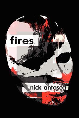 Fires - Antosca, Nick