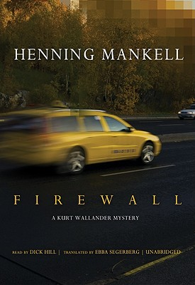 Firewall - Mankell, Henning, and Segerberg, Ebba (Translated by), and Hill, Dick (Read by)